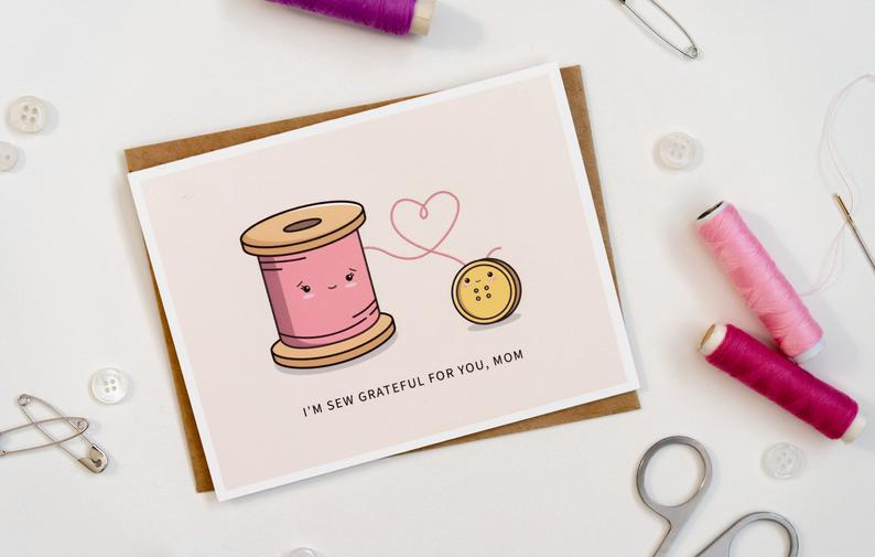 I'm Sew Grateful For You, Mom: Punny Mother's Day Greeting Card Flatlay