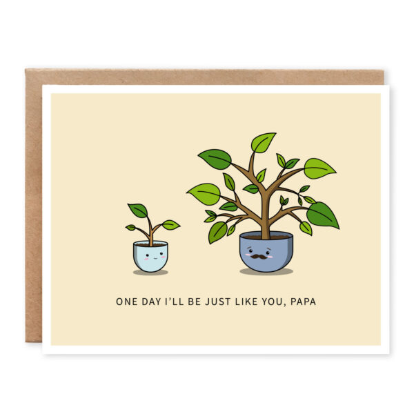 One Day I'll Be Just Like You, Papa: Father's Day Punny Greeting Card