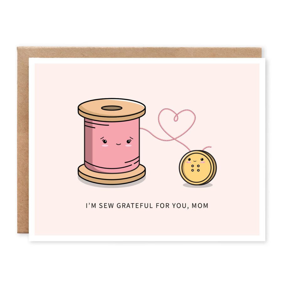 I'm Sew Grateful For You, Mom: Punny Mother's Day Card