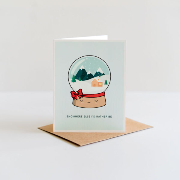 Snowhere Else I'd Rather Be: Punny Christmas Greeting Card